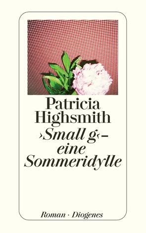 Small g – eine Sommeridylle von Highsmith,  Patricia, Ingendaay,  Paul, Jendis,  Matthias