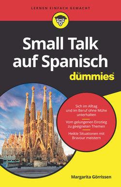 Small Talk auf Spanisch für Dummies von Görrissen,  Margarita