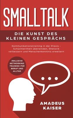 Smalltalk – Die Kunst des kleinen Gesprächs von Kaiser,  Amadeus