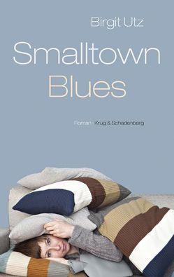 Smalltown Blues von Utz,  Birgit