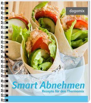 Smart Abnehmen Rezepte für den Thermomix von Dargewitz,  Andrea, Dargewitz,  Gabriele
