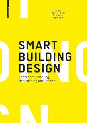 Smart Building Design von Bali,  Maad, Half,  Dietmar A., Polle,  Dieter, Spitz,  Jürgen