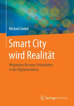 Smart City wird Realität von Jaekel,  Michael
