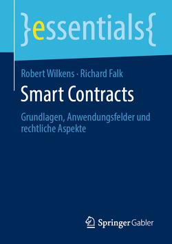 Smart Contracts von Falk,  Richard, Wilkens,  Robert