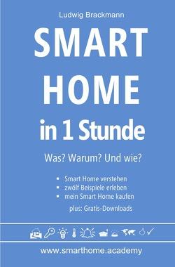 Smart Home in 1 Stunde. Was? Warum? Und wie? – www.smarthome.academy von Brackmann,  Ludwig