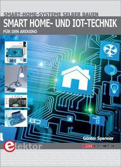 Smart-Home- und IoT-Technik für den Arduino von Spanner,  Günter