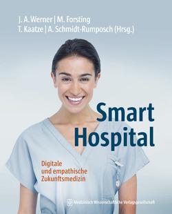 Smart Hospital von Forsting,  Michael, Kaatze,  Thorsten, Schmidt-Rumposch,  Andrea, Werner,  Jochen A.