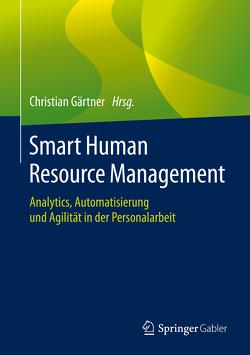 Smart Human Resource Management von Gaertner,  Christian