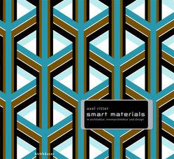 Smart Materials in Architektur, Innenarchitektur und Design von Ritter,  Axel