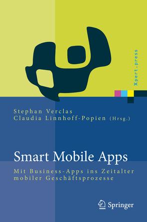 Smart Mobile Apps von Linnhoff-Popien,  Claudia, Verclas,  Stephan