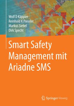 Smart Safety Management mit Ariadne SMS von Käppler,  Wolf D., Pressler,  Reinhold K., Siebel,  Markus, Specht,  Dirk