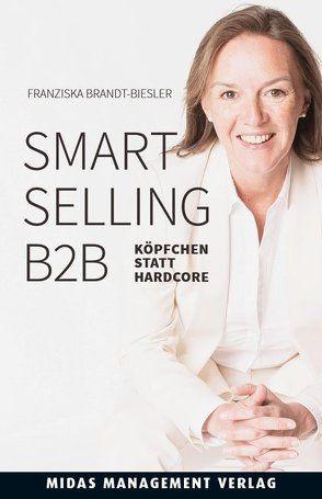 Smart Selling B2B von Brandt-Biesler,  Franziska, Geffroy,  Edgar