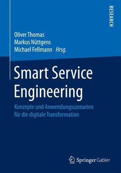 Smart Service Engineering von Fellmann,  Michael, Nüttgens,  Markus, Thomas,  Oliver