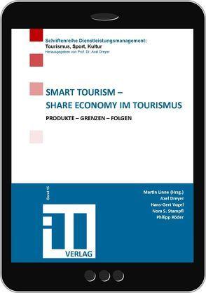 Smart Tourism – Share Economy im Tourismus von Dreyer,  Axel, Linne,  Martin, Röder,  Philipp, Stampfl,  Nora S., Vogel,  Hans-Gerd