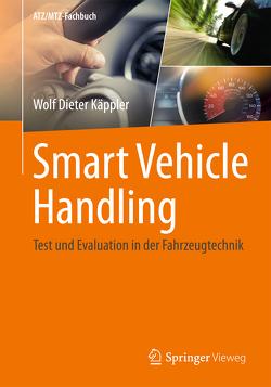Smart Vehicle Handling – Test und Evaluation in der Fahrzeugtechnik von Käppler,  Wolf Dieter