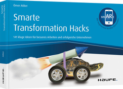 Smarte Transformation Hacks – inkl. Augmented-Reality-App von Atiker,  Ömer