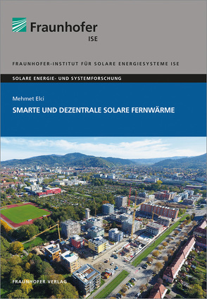 Smarte und Dezentrale Solare Fernwärme. von Elci,  Mehmet