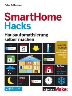 SmartHome Hacks von Henning,  Peter A.