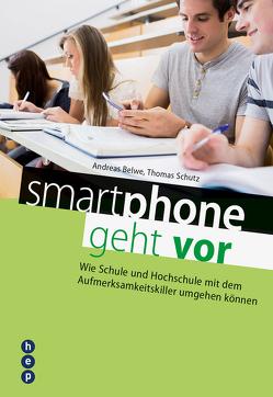 Smartphone geht vor von Belwe,  Andreas, Schutz,  Thomas