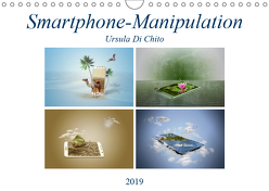 Smartphone-Manipulation (Wandkalender 2019 DIN A4 quer) von Di Chito,  Ursula