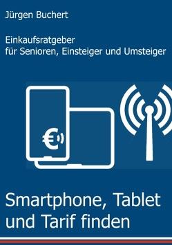 Smartphone, Tablet und Tarif finden von Buchert,  Jürgen