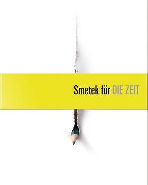 Smetek für DIE ZEIT von DiLorenzo,  Giovanni, Kurianowicz,  Tomasz, Smetek,  Wieslaw, Trosse,  Claudia