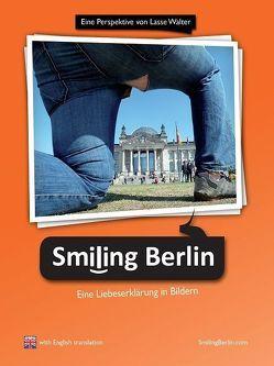 """""""Smiling Berlin – Eine Liebeserklärung in Bildern"""" von Peters,  Tekla, Sänger,  Daniel, Walter,  Lasse"""