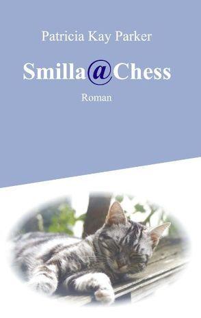 Smilla@Chess von Parker,  Patricia K