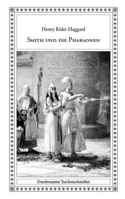 Smith und die Pharaonen von Haggard,  Henry Rider, Richert,  Meiko