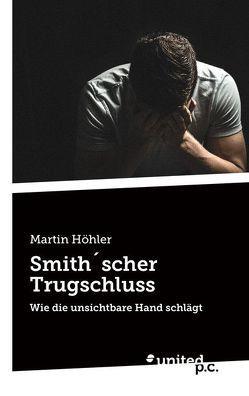 Smith´scher Trugschluss von Höhler,  Martin
