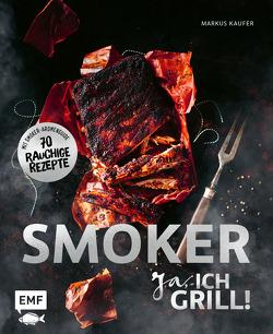 Smoker – Ja, ich grill! von Kaufer,  Markus, Rüther,  Manuela