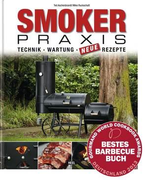 """Smoker-Praxis von Aschenbrandt,  Karsten """"Ted"""", Karsten """"Ted"""" Aschenbrandt,  Karsten, Mike Ruckschatt,  Mike, Ruckschatt,  Mike"""