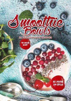 Smoothie Bowls von Wilhöft,  Angelika
