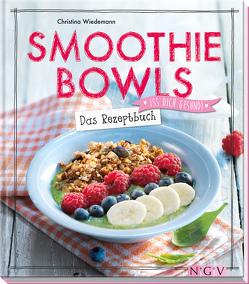 Smoothie Bowls von Wiedemann,  Christina