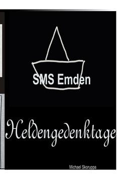 SMS Emden, Heldengedenktage von Skoruppa,  Michael