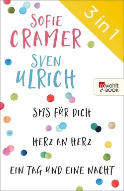 SMS für dich/Herz an Herz/Ein Tag und eine Nacht von Cramer,  Sofie, Ulrich,  Sven