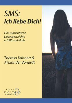 SMS: Ich liebe Dich! von Kahnert,  Theresa, Vonardt,  Alexander