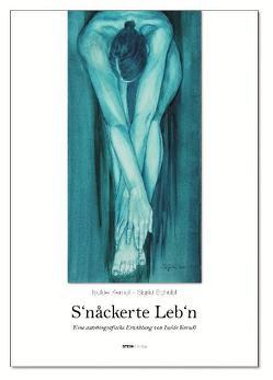 S'Nackerte Lebn. von Kerndl,  Isolde, Schübl,  Sigrid