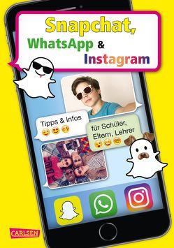 Snapchat, WhatsApp und Instagram von Coenen,  Sebastian, Feibel,  Thomas