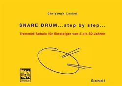 Snare Drum… step by step… von Caskel,  Christoph