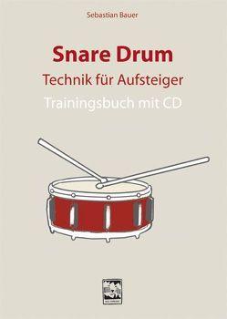 Snare Drum Technik für Aufsteiger von Bauer,  Sebastian