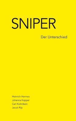 Sniper von Hermes,  Heinrich, Kopper,  Johanna, Krahnbein,  Carl, Rijs,  Jacub