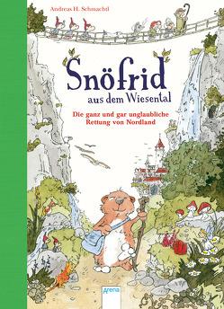 Snöfrid aus dem Wiesental (1). Die ganz und gar unglaubliche Rettung von Nordland von Schmachtl,  Andreas H.