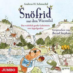 Snöfrid aus dem Wiesental. Das wahrlich große Geheimnis von Appelgarden von Schmachtl,  Andreas H., Stephan,  Bernd