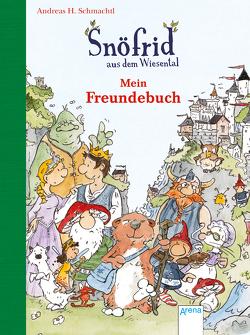 Snöfrid aus dem Wiesental. Mein Freundebuch von Schmachtl,  Andreas H., Sturm,  Linda