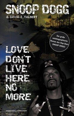 Snoop Dogg – Love Don't Live Here No More von Laubisch,  Nico, Snoop Dogg,  Snoop, Talbert,  David E.