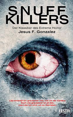 Snuff Killers von Gonzalez,  Jesus F.