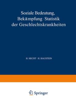 Soƶiale Bedeutung Bekämpfung · Statistik der Geschlechtskrankheiten von Haustein,  H., Hecht,  H.
