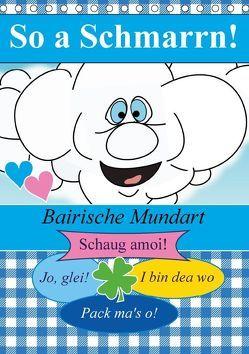 So a Schmarrn! Bairische Mundart (Tischkalender 2018 DIN A5 hoch) von Stanzer,  Elisabeth