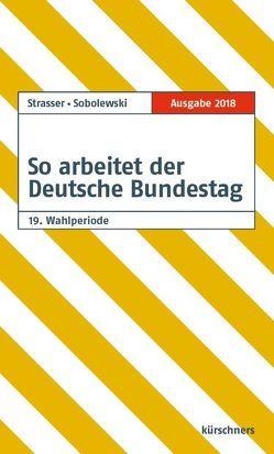 So arbeitet der Deutsche Bundestag von Sobolewski,  Frank, Straßer,  Susanne